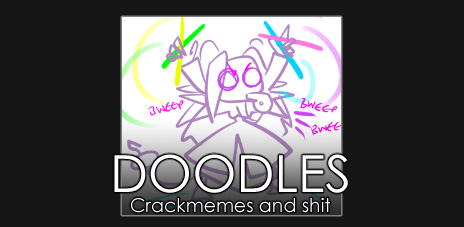 Doodles and meme stuff